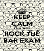 KEEP CALM YOU WILL ROCK THE BAR EXAM - Personalised Poster A4 size