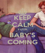 KEEP CALM YOUR BABY'S COMING - Personalised Poster A4 size