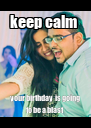 keep calm  your birthday  is going to be a blast  - Personalised Poster A4 size