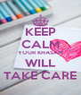 KEEP CALM YOUR KHASAM WILL TAKE CARE - Personalised Poster A4 size