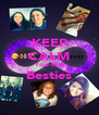 KEEP CALM Your My Besties  - Personalised Poster A4 size