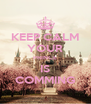 KEEP CALM YOUR PRINCE IS COMMING - Personalised Poster A4 size