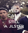KEEP CALM YOUR STILL A JLSTER - Personalised Poster A4 size
