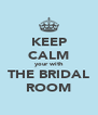 KEEP CALM your with THE BRIDAL ROOM - Personalised Poster A4 size