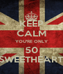 KEEP CALM YOU'RE ONLY 50 SWEETHEART - Personalised Poster A4 size