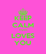 KEEP CALM YUVI LOVES YOU - Personalised Poster A4 size