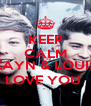 KEEP CALM YVETTE ZAYN & LOUIS LOVE YOU  - Personalised Poster A4 size