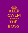 KEEP CALM YVONNES  THE  BOSS  - Personalised Poster A4 size