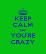 KEEP CALM ZAF YOU'RE CRAZY - Personalised Poster A4 size