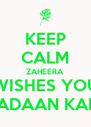 KEEP CALM ZAHEERA WISHES YOU RAMADAAN KAREEM - Personalised Poster A4 size