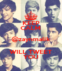 KEEP CALM @zaynmalik WILL TWEET YOU - Personalised Poster A4 size