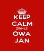 KEEP CALM ZINHLE OWA JAN - Personalised Poster A4 size