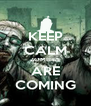 KEEP CALM ZOMBIES ARE COMING - Personalised Poster A4 size