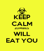 KEEP CALM ZOMBIES WILL EAT YOU - Personalised Poster A4 size