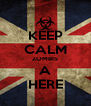 KEEP CALM ZOMBIS A HERE - Personalised Poster A4 size