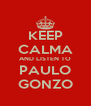 KEEP CALMA AND LISTEN TO PAULO GONZO - Personalised Poster A4 size