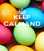 KEEP CALMAND    - Personalised Poster A4 size
