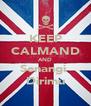 KEEP CALMAND AND Senangi  Dirimu - Personalised Poster A4 size