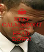 KEEP CALM&DONT  EVA HOLD YO  HEAD  DOWN - Personalised Poster A4 size