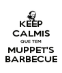KEEP CALMIS QUE TEM MUPPET'S BARBECUE - Personalised Poster A4 size