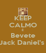 KEEP CALMO È Bevete Jack Daniel's  - Personalised Poster A4 size