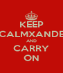 KEEP CALMXANDE AND CARRY ON - Personalised Poster A4 size