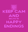 KEEP CAM AND BELIVE IN HAPPY ENDINGS - Personalised Poster A4 size