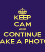 KEEP CAM AND CONTINUE TAKE A PHOTO - Personalised Poster A4 size