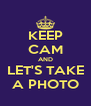 KEEP CAM AND LET'S TAKE A PHOTO - Personalised Poster A4 size