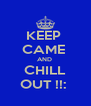 KEEP  CAME  AND  CHILL OUT !!:  - Personalised Poster A4 size