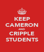 KEEP CAMERON AND CRIPPLE STUDENTS - Personalised Poster A4 size