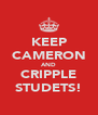 KEEP CAMERON AND CRIPPLE STUDETS! - Personalised Poster A4 size