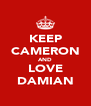 KEEP CAMERON AND LOVE DAMIAN - Personalised Poster A4 size