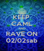 KEEP  CAML AND RAVE ON 02/02sab - Personalised Poster A4 size