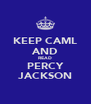 KEEP CAML AND READ PERCY JACKSON - Personalised Poster A4 size