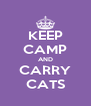 KEEP CAMP AND CARRY CATS - Personalised Poster A4 size