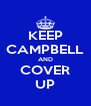 KEEP CAMPBELL AND COVER UP - Personalised Poster A4 size