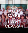 KEEP CARE AND LOVE CLASS 4 - Personalised Poster A4 size
