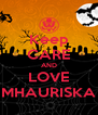 Keep CARE AND LOVE MHAURISKA - Personalised Poster A4 size