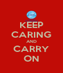 KEEP CARING AND CARRY ON - Personalised Poster A4 size