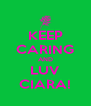 KEEP CARING AND LUV CIARA! - Personalised Poster A4 size
