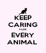 KEEP CARING FOR EVERY ANIMAL  - Personalised Poster A4 size