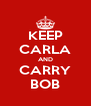 KEEP CARLA AND CARRY BOB - Personalised Poster A4 size