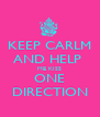 KEEP CARLM AND HELP  ME KISS ONE DIRECTION - Personalised Poster A4 size