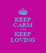 KEEP CARM AND KEEP LOVING - Personalised Poster A4 size