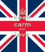 keep carm and  love  - Personalised Poster A4 size