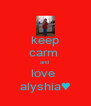 keep carm  and  love  alyshia♥ - Personalised Poster A4 size