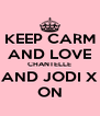 KEEP CARM AND LOVE CHANTELLE AND JODI X ON - Personalised Poster A4 size