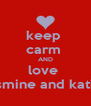 keep  carm  AND love  jasmine and katie  - Personalised Poster A4 size
