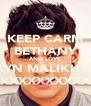 KEEP CARM BETHANY AND LOVE ZAYN MALIK!!!!!! XXXXXXXXXXXXXX - Personalised Poster A4 size